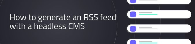 How to generate an RSS with a headless CMS