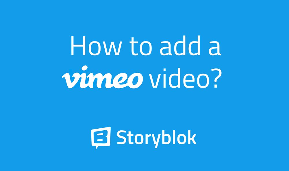 How to add a vimeo video to a headless CMS - Storyblok